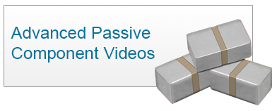Advanced Passive Component Videos